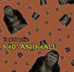 Frank Macchia: Mo' Animals