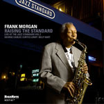 Frank Morgan: Raising the Standard: Live at the Jazz Standard, Vol. 2