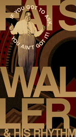 "Read ""Fats Waller: If You Got To Ask, You Ain't Got It!"" reviewed by Jim Santella"