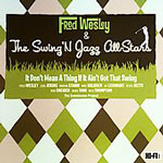 It Don't Mean A Thing If It Ain't Got That Swing by Fred Wesley
