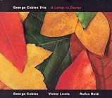 George Cables Trio: A Letter To Dexter