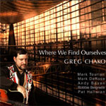 Greg Chako: Where We Find Ourselves