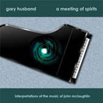 Gary Husband: A Meeting of Spirits: Interpretations of the Music of John McLaughlin