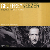 Wildcrafted: Live at the Dakota by Geoffrey Keezer