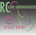RC & The Groovediggers: Right Now!