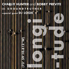 Charlie Hunter & Bobby Previte as Groundtruther: Longitude