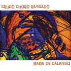 Grupo Choro Rasgado: Baba de Calango