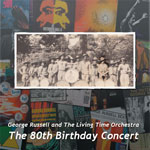 "Read ""George Russell And The Living Time Orchestra:  80th Birthday Concert"" reviewed by Robert R. Calder"