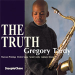 Gregory Tardy: The Truth