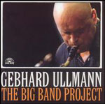 Gebhard Ullmann: The Big Band Project