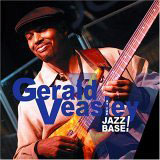 Album At the Jazz Base! by Gerald Veasley