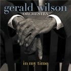 Gerald Wilson Orchestra: In My Time