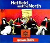 Album Hatwise Choice: Archive Recordings 1973-1975, Volume 1 by Hatfield and the North