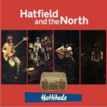 Album Hattitude: Archive Recordings 1973-1975, Volume 2 by Hatfield and the North