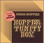 Hugh Hopper: Hopper Tunity Box