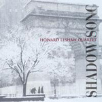 Howard Leshaw Quartet: Shadow Song