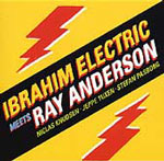 Ibrahim Electric: Ibrahim Electric Meets Ray Anderson