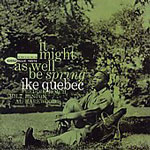 Album It Might As Well Be Spring by Ike Quebec