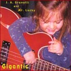 J.A. Granelli and Mr. Lucky: Gigantic