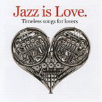"Read ""Jazz Is Love: Timeless Songs For Lovers"""