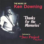 Album Thanks for the Memories: The Music of Ken Downing by The Jazz Project Big Band