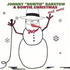 "Johnny ""Bowtie"" Barstow: A Bowtie Christmas and More"