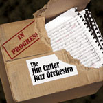 The Jim Cutler Jazz Orchestra: In Progress