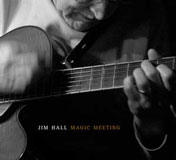 Jim Hall: Magic Meeting