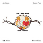 Jeff Kaiser / Andrew Pask / G.E. Stinson / Steuart Liebig: The Choir Boys with Strings