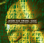 Jason Kao Hwang: Edge