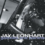 Jay Leonhart: Galaxies and Planets