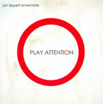 Jan Lippert Ensemble: Play Attention