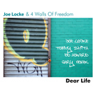 Joe Locke & 4 Walls of Freedom: Dear Life