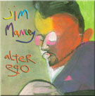 Jim Manley: Alter Ego
