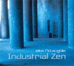 John McLaughlin: Industrial Zen