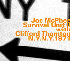 Joe McPhee: Survival Unit II with Clifford Thornton, N.Y. N.Y. 1971