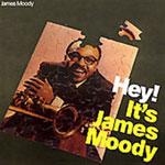 Hey! It's James Moody
