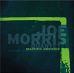 Joe Morris: Beautiful Existence