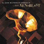 The Jazz Mandolin Project: Xenoblast