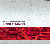 The Jazz Mandolin Project: Jungle Tango