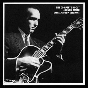 "Read ""The Complete Roost Johnny Smith Small Group Sessions"" reviewed by"