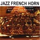 Album Jazz French Horn by Jim Rattigan