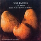 Jack Reilly: Pure Passion: Solo Piano Improvisations