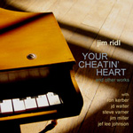 Album Your Cheatin' Heart and Other Works by Jim Ridl