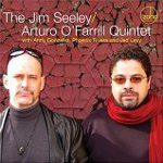 "Read ""The Jim Seeley/Arturo O'Farrill Quintet"" reviewed by William Grim"