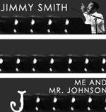 Jimmy Smith: Me and Mr. Johnson
