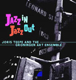 Jazz In Jazz Out by Joris Teepe
