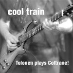 Cool Train - Tolonen Plays Coltrane!