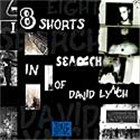 Johnnie Valentino: 8 Shorts in Search of David Lynch