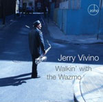 Jerry Vivino: Walkin' With The Wazmo